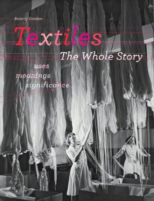 2013 Book list Textiles the Whole Story Cover